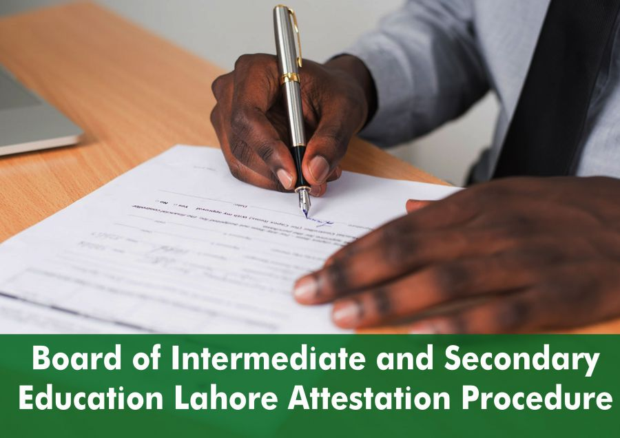 Board of intermediate and Secondary Education Lahore Attestation Procedure